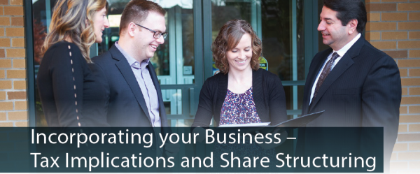 Incorporating your Business – Tax Implications and Share Structuring